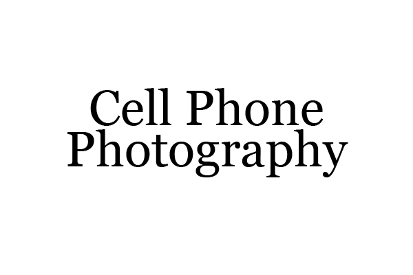 Cell Phone Photography