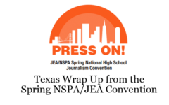 NSPA/JEA National Convention Wrap Up